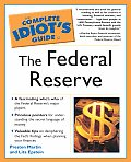 Complete Idiots Guide To The Federal Reserve