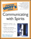 The Complete Idiot's Guide to Communicating with Spirits (Complete Idiot's Guides)