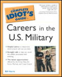 Complete Idiot's Guide to Careers in the U.S. Military (Complete Idiot's Guides) Cover