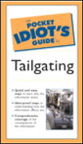 The Pocket Idiot's Guide to Tailgating (Pocket Idiot's Guide)