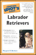Complete Idiot's Guide to Labrador Retrievers (Complete Idiot's Guides) Cover