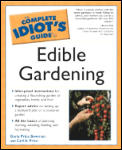 Complete Idiot's Guide to Edible Gardening (Complete Idiot's Guides) Cover