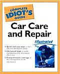 Complete Idiot's Guide to Car Care and Repair Illustrated (Complete Idiot's Guides) Cover