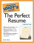 Complete Idiots Guide To The Perfect Resume