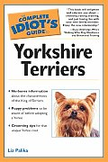 The Complete Idiot's Guide to Yorkshire Terriers (Complete Idiot's Guides)