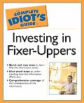 Complete Idiot's Guide to Investing in Fixer-Uppers (Complete Idiot's Guides)