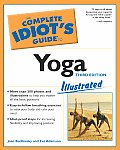 Complete Idiots Guide To Yoga 3RD Edition Illustrated