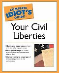 Complete Idiots Guide To Your Civil Liberties