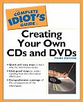 Complete Idiot's Guide to Creating CDs and DVDs 3e (Complete Idiot's Guides) Cover