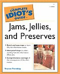 Complete Idiots Guide To Jams Jellies & 1ST Edition