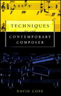 Techniques of the Contemporary Composer (97 Edition)
