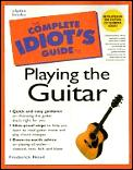 Complete Idiots Guide To Playing The Guitar