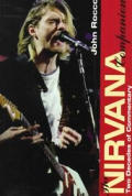 Nirvana Companion Two Decades Of Documentary A Chronicle Of The End Of Punk
