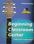Beginning Classroom Guitar A Musicians Approach No Cd