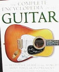 The Complete Encyclopedia of the Guitar: The Definitive Guide to the World's Most Popular Instrument