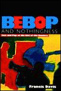 Bebop In Nothingness Jazz & Pop At The End of the Century