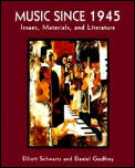 Music Since 1945 Issues Materials & Literature
