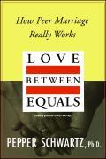 Love Between Equals How Peer Marriage Really Works