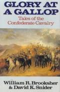 Glory At A Gallop Tales Of The Confedera