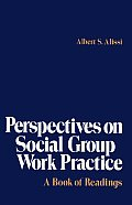 Perspectives on Social Group Work Practice: A Book of Readings