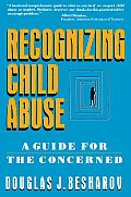 Recognizing Child Abuse A Guide for the Concerned