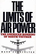 Limits of Air Power The American Bombing of North Vietnam