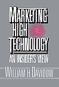 Marketing High Technology An Insiders Vi