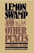 Lemon Swamp and Other Places: A Carolina Memoir Cover