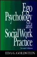 Ego Psychology & Social Work Practice 2nd Edition