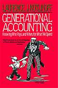 Generational Accounting Knowing Who Pays & When for What We Spend
