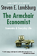 The Armchair Economist: Economics and Everyday Experience Cover
