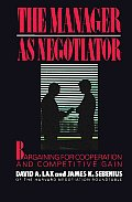 Manager as Negotiator Bargaining for Cooperation & Competitive Gain