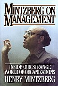 Mintzberg On Management Inside Our Strange World of Organizations