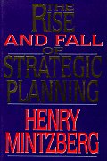 Rise & Fall of Strategic Planning Reconceiving Roles for Planning Plans Planners
