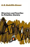 Structure & Function in Primitive Society Essays & Addresses