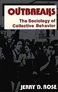 Outbreaks: The Sociology of Collective Behavior