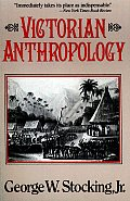Victorian Anthropology (87 Edition)