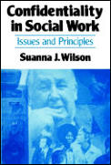 Confidentiality in Social Work: Issues and Principles