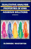 Qualitative Analysis and the Properties of Ions in Aqueous Solution (2ND 90 Edition)