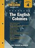 Holt Call to Freedom Chapter 4 Resource File: The English Colonies: Beginnings to 1877