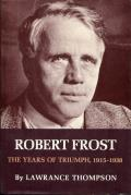 Robert Frost The Years Of Triumph 1915