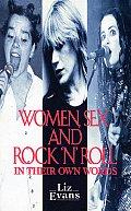 Women Sex & Rock N Roll In Their Own Wor