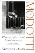 Tina Modotti Photographer & Revolutionar