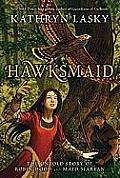 Hawksmaid The Untold Story of Robin Hood & Maid Marian