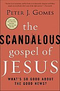 Scandalous Gospel of Jesus Whats So Good about the Good News
