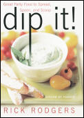 Dip It!: Great Party Food to Spread, Spoon, and Scoop