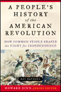 A People's History Of The American Revolution: How Common People Shaped The Fight For Independence (People's... by Ray Raphael