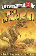 The Day the Dinosaurs Died (I Can Read Books: Level 2)