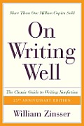 On Writing Well, 25th Anniversary: The Classic Guide to Writing Nonfiction Cover