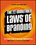 22 Immutable Laws of Branding How to Build a Product or Service Into a World Class Brand
